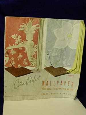Color-perfect Wallpaper: 1938 Wall Decorating Guide: Sears, Roebuck and Co.