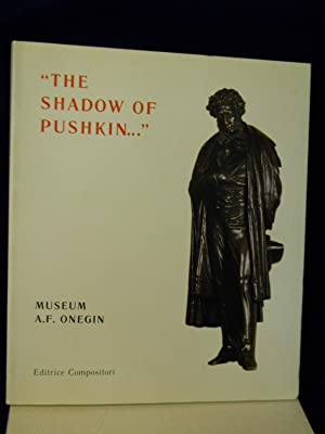 The Shadow of Pushkin.Museum A.F. Onegin: Barnes, H., editor