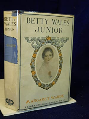 Betty Wales Junior: a story for girls from 13 to 17: Warde, Margaret