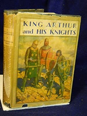 King Arthur and His Knights: a noble: Allen, Philip Schuyler,