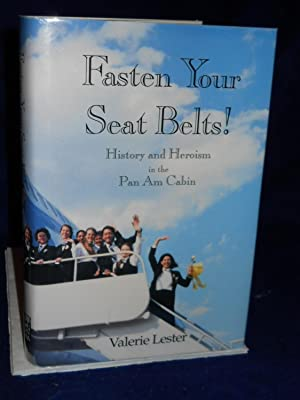 Fasten Your Seat Belts! History and Heroism in the Pan Am Cabin. SIGNED by author: Lester, Valerie