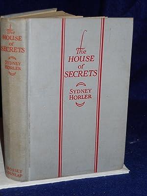 The House of Secrets: Horler, Sydney
