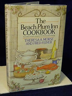 The Beach Plum Inn Cookbook: Morse, Theresa A.;Feiner,