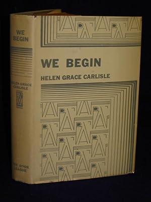We Begin: Carlisle, Helen Grace