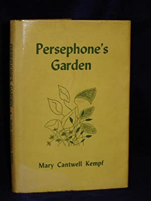 Persephone's Garden. SIGNED by author: Kempf, Mary Cantwell