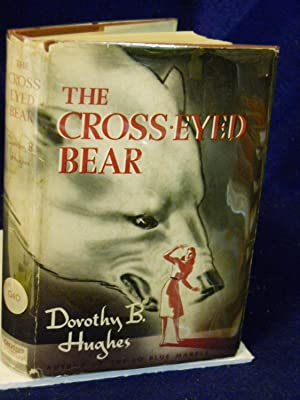 The Cross-eyed Bear: Hughes, Dorothy B.