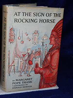 At the Sign of the Rocking Horse: Trask, Margaret Pope.