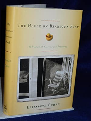 The House on Beartown Road: A Memoir of Learning and Forgetting. SIGNED by author: Cohen, Elizabeth...