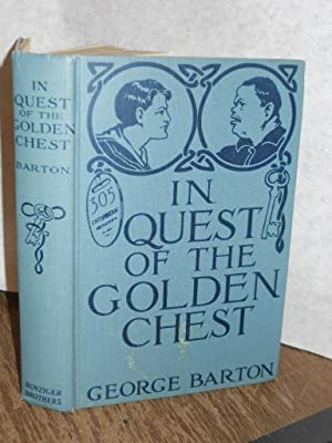 In Quest of the Golden Chest: a story of adventure: Barton, George