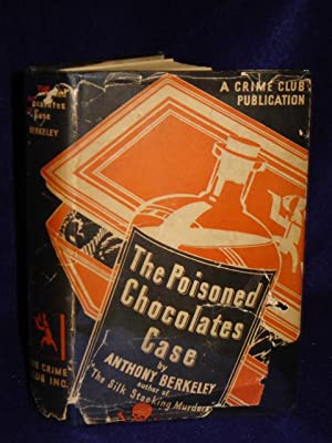 The Poisoned Chocolates Case: a Roger Sheringham Detective Story: Berkeley, Anthony
