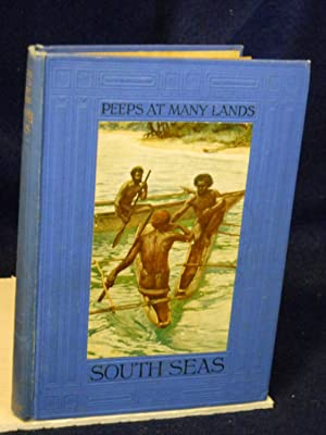 The South Seas (Melanesia): Peeps at Many Lands: Abbott, J.H.M.