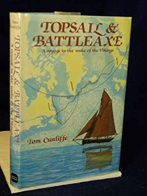 Topsail & Battleaxe: A Voyage in the Wake of the Vikings: Cunliffe, Tom