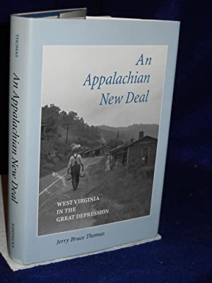 An Appalachian New Deal : West Virginia in the Great Depression: Thomas, Jerry Bruce.