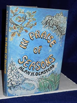 In Praise of Seasons. SIGNED by author: Olmstead, Alan H.