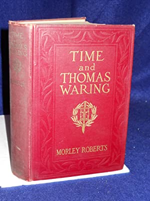 Time and Thomas Waring: a study of a man: Roberts, Morley