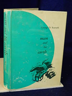 Man and His Earth: Scarseth, George D.
