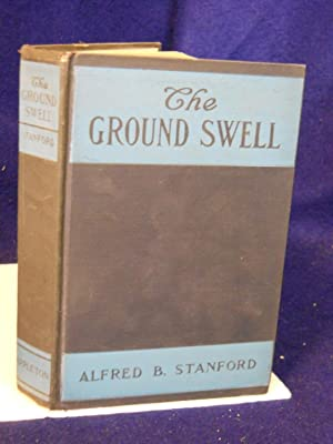 The Ground Swell: Stanford, Alfred B.