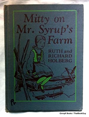 Mitty on Mr Syrup's Farm: Ruth Langland Holberg