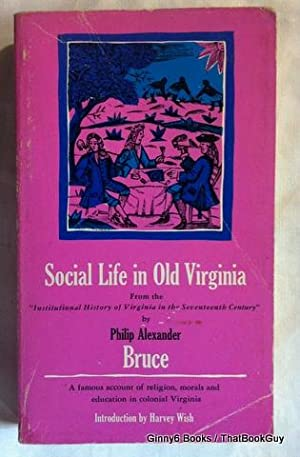 Social Life In Old Virginia: A famous account of religion, morals, and education in colonial Virg...
