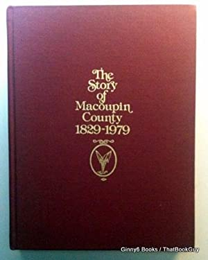 The Story of Macoupin County 1829-1979
