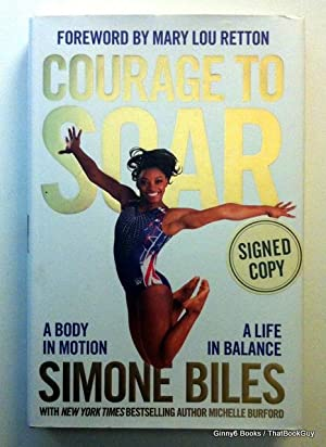Courage to Soar: A Body in Motion, A Life in Balance (Signed)