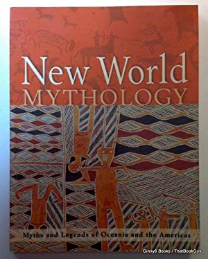 New World Mythology (Myths and Legends of Oceania and the Americas)
