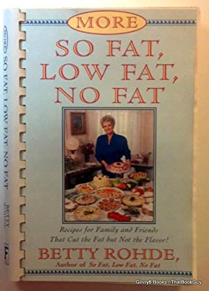 More So Fat, Low Fat, No Fat for Family and Friends: Recipes for Family and Friends That Cut the ...