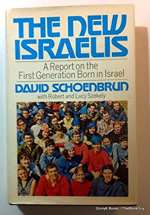 The New Israelis: A Report on the First Generation Born in Israel
