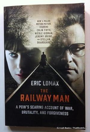 The Railway Man: A POW's Searing Account: Eric Lomax