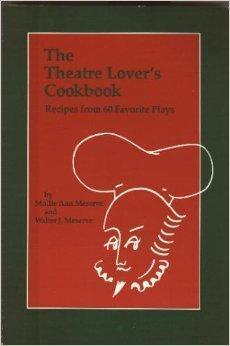 The Theatre Lover's Cookbook: Recipes from 60 Favorite Plays