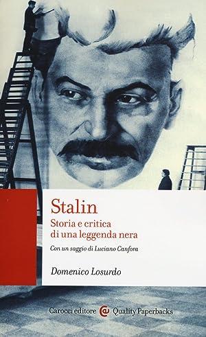 Stalin. Storia e critica di una leggenda: Losurdo Domenico