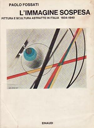 L'Immagine sospesa - Pittura e scultura astratte: Fossati Paolo