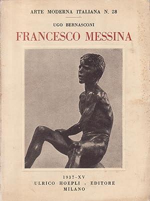 Francesco Messina. Arte Moderna Italiana N.28: Bernasconi, Ugo
