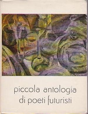Piccola antologia di poeti futuristi: AA.VV.