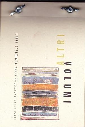Altri volumi - Libri d'artista dalla collezione