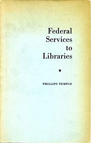 FEDERAL SERVICES TO LIBRARIES.