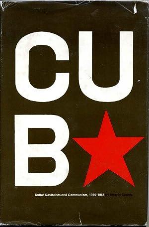 CUBA: Castroism and Communism, 1959-1966.: Suarez, Andres