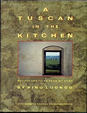 A Tuscan in the Kitchen: Recipes and Tales from My Home. Signed by the author.