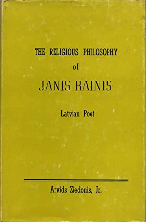 THE RELIGIOUS PHILOSOPHY OF JANIS RAINIS. Latvian: Ziedonis, Arvids Jr.