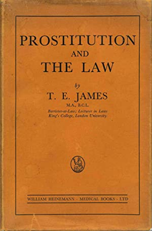 PROSTITUTION AND THE LAW: James, T. E