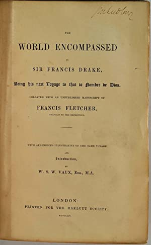 THE WORLD ENCOMPASSED BY SIR FRANCIS DRAKE, Being his next Voyage to that to Nombre de Dios. ...