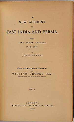 A NEW ACCOUNT OF EAST INDIA AND PERSIA. Being Nine Years' Travels, begun 1672, and finished ...