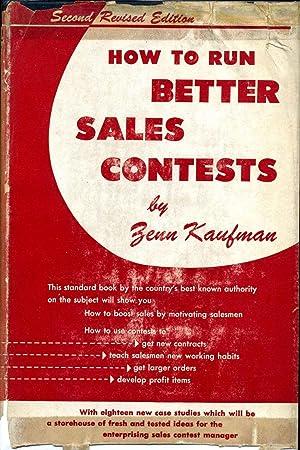 HOW TO RUN BETTER SALES CONTESTS.: Kaufman, Zenn