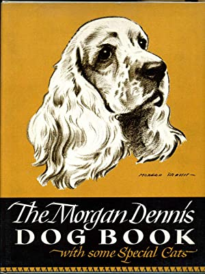 THE MORGAN DENNIS DOG BOOK (with some special cats).