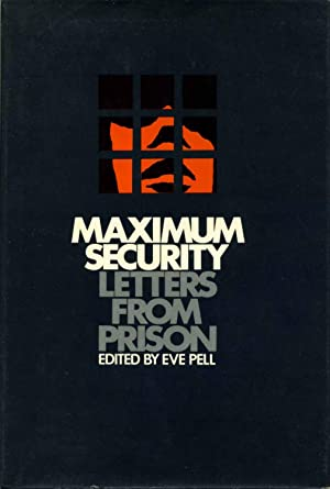 Maximum Security: Letters from California's Prisons.: Stender, Fay; Prison Law Project