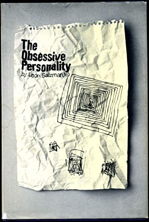 THE OBSESSIVE PERSONALITY. Origins, Dynamics and Therapy. Revised edition. Signed and inscribed by ...