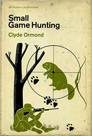SMALL GAME HUNTING.: Ormond, Clyde