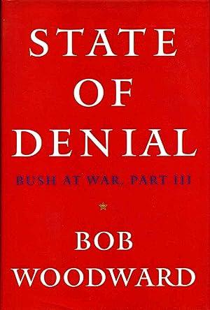 STATE OF DENIAL. Signed by Bob Woodward.: Woodward, Bob