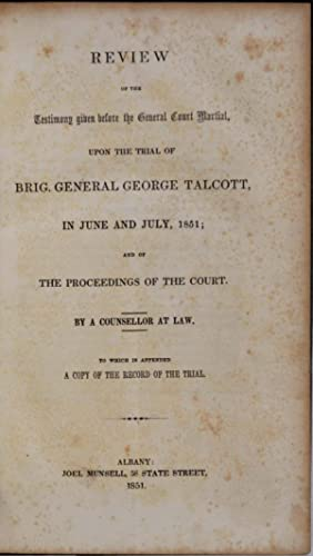 REVIEW OF THE TESTIMONY GIVEN BEFORE THE GENERAL COURT MARTIAL, Upon the Trial of Brig. General ...