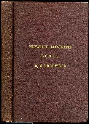A MONOGRAPH ON PRIVATELY ILLUSTRATED BOOKS. A Plea for Bibliomania.: Tredwell, Daniel M.